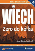 Stefan Wiechecki 'Wiech' - Zero do kółka