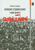 Codogni Paulina - Wybory czerwcowe 1989 roku. U progu przemiany ustrojowej