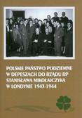 Adamczyk Mieczysław, Gmitruk Janusz - Polskie Państwo Podziemne w depeszach do rządu RP Stanisława Mikołajczyka w Londynie 1943-1944
