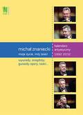 Praca zbiorowa - Michał Znaniecki Moje życie mój teatr. Kalendarz artystyczny 1992-2032. Wydanie polsko - angielskie