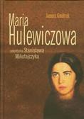 Gmitruk Janusz - Maria Hulewiczowa. Sekretarka Stanisława Mikoła