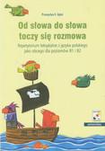 Gębal Przemysław E. - Od słowa do słowa toczy się rozmowa. Repetytorium leksykalne z języka polksiego jako obcego dla poziomów B1 i B2