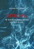 Żyliński Leszek - Europa w niemieckiej myśli XIX-XXI wieku