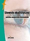 Kardyni M.A., Rogoziński P. - Polsko-angielsko-hiszpański słownik okulistyczny