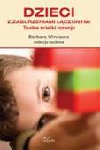 Dzieci z zaburzeniami łączonymi. Trudne ścieżki rozwoju