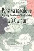 Balcerak W. (red.) - Państwa narodowe Europy Środkowo-Wschodniej w XX wieku