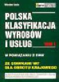Sasin W. - Polska Klasyfikacja Wyrobów i Usług w powiązaniu z SWW. Tom 1 i 2