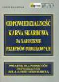 Raglewski J. - Odpowiedzialność karna skarbowa za naruszenie przepisów podatkowych. Podręczny przewodnik