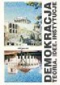 Biernat T., Siwik A. (red.) - Demokracje. Teoria. Idee. Instytucje