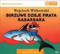 Witkowski Wojciech - Burzliwe dzieje pirata Rabarbara