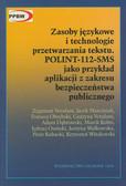 Vetulani Zygmunt, Marciniak Jacek, Obrębski Tomasz - Zasoby językowe i technologia przetwarzania tekstu POLINT-112-SMS. jako przykład aplikacji z zakresu bezpieczeństwa publicznego