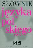 Drabik Lidia, Kubiak-Sokół Aleksandra, Sobol Elżbieta - Słownik języka polskiego PWN