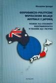 Sprengel Mieczysław - Gospodarczo-polityczne współczesne relacje Australii z Japonią. Wzorzec dla stosunków międzynarodowych w regionie Azji i Pacyfiku