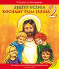 Praca zbiorowa - Kochamy Pana Jezusa 2 Zeszyt ucznia. szkoła podstawowa
