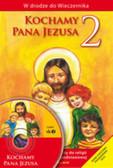 Praca zbiorowa - Kochamy Pana Jezusa 2 Poradnik metodyczny. szkoła podstawowa