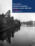 Gawlicki Marcin - Zabytkowa architektura Gdańska w latach 1945-1951