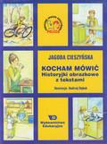 Cieszyńska Jagoda - Kocham mówić Historyjki obrazkowe z tekstami