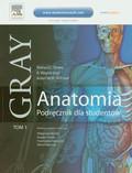 Drake Richard L., Vogl A. Wayne, Mitchell Adam W.M. - Gray Anatomia Podręcznik dla studentów Tom I
