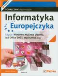 Pańczyk Jolanta - Informatyka Europejczyka Podręcznik z płytą CD Edycja: Windows XP, Linux Ubuntu, MS Office 2003, OpenOffice.org. Gimnazjum