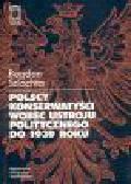 Szlachta B. - Polscy konserwatyści wobec ustroju politycznego do 1939 roku