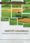 Kupidura Adrianna, Łuczewski Michał, Kupidura Przemysław - Wartość krajobrazu Rozwój przestrzeni obszarów wiejskich
