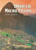 Walczak Jacek - Odkrycie Machu Picchu