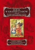 Carroll Lewis - Alicja w krainie czarów Po drugiej stronie lustra
