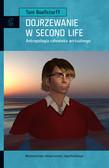 Boellstorff Tom - Dojrzewanie w Second Life. Antropologia człowieka wirtualnego