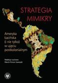 Strategia mimikry. Ameryka Łacińska (i nie tylko) w ujęciu postkolonialnym