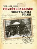 Jamski Piotr Jacek - Pocztówki z Kresów przedwojennej Polski