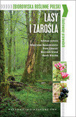 Zbiorowiska roślinne Polski ilustrowany przewodnik. Lasy i zarośla