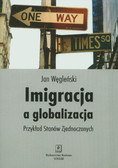 Węgleński Jan - Imigracja a globalizacja. Przykład Stanów Zjednoczonych