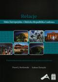 Borkowski Paweł J., Zamęcki Łukasz - Relacje Unia Europejska-Chińska Republika Ludowa. Uwarunkowania wewnętrzne i międzynarodowe