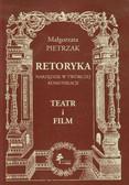 Pietrzak Małgorzata - Retoryka Narzędzie w twórczej komunikacji Teatr i film