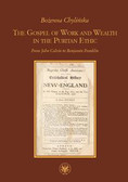Chylińska Bożenna - The Gospel of Work and Wealth in the Puritan Ethic. From John Calvin to Benjamin Franklin