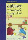 Trawińska Hanna - Zabawy rozwijające dla małych dzieci