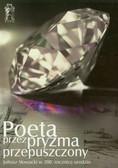 Poeta przez pryzma przepuszczony. Juliusz Słowacki w 200 rocznicę urodzin