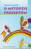 Szymański Mirosław S. - O metodzie projektów