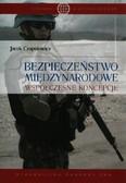 Czaputowicz Jacek - Bezpieczeństwo międzynarodowe. Współczesne koncepcje