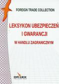 Kapusta Piotr - Leksykon ubezpieczeń i gwarancji w handlu zagranicznym