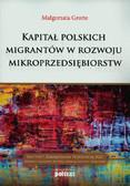 Grotte Małgorzata - Kapitał polskich migrantów w rozwoju mikroprzedsiębiorstw