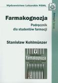 Kohlmunzer Stanisław - Farmakognozja Podręcznik dla studentów farmacji