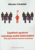 Ciesielski Mieszko - Zagadnienie ograniczeń racjonalnego modelu działań ludzkich. Próba ujęcia działania nawykowo-racjonalnego
