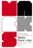 Łagosz Marek - Marks Praca i czas