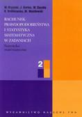 Krysicki W., Bartos J., Dyczka W. - Rachunek prawdopodobieństwa i statystyka matematyczna w zadaniach 2