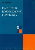 Fichtenholz G.M. - Rachunek różniczkowy i całkowy Tom 2