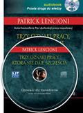Lencioni Patrick - Trzy oznaki pracy która nie daje szczęścia. Opowieść dla menedżerów