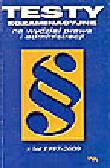 Kiciński J., Pruszanowski P. (oprac.) - Testy egzaminacyjne na wydział prawa i administracji z lat 1997-2000
