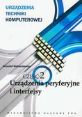 Wojtuszkiewicz Krzysztof - Urządzenia techniki komputerowej 2. Urządzenia peryferyjne i interfejsy