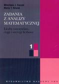 Kaczor Wiesława J., Nowak Maria T. - Zadania z analizy matematycznej 1 Liczby rzeczywiste, ciągi i szeregi liczbowe